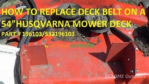 How To Replace The Deck Belt On A 54 U0026quot  Husqvarna Riding
