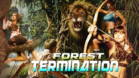 forest termination   hollywood action adventure
