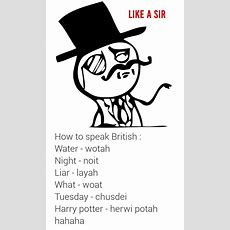 How To Speak British 9gag
