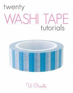 20 Washi Tape Tutorials U Create