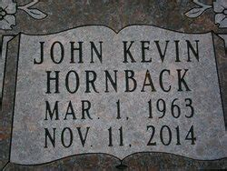 Bad and busted causes anger. John Kevin Hornback (1963-2014) - Find A Grave Memorial