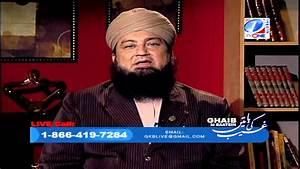 Ghaib Ki Baatein Prog. #15 (July 10, 2011): Hazrat Maulana ...