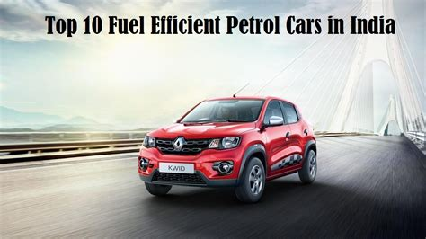 Top Fuel Mileage Cars by Most Fuel Efficient Petrol Cars In India Top 10 Mileage