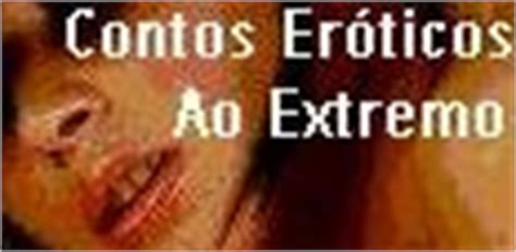 Contos Eroticos Ao Extremo