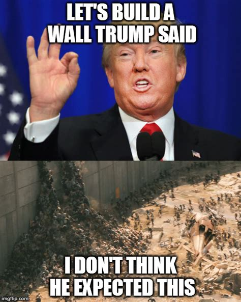 Trump Wall Memes - image tagged in zombies trump wall imgflip