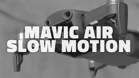 mavic air slow motion   p aerial guide
