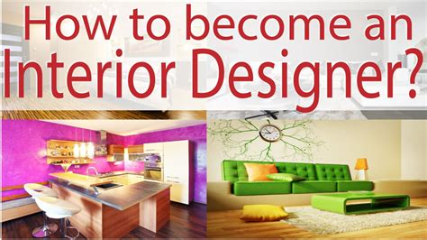 how to do interior designing at home how to become an interior designer