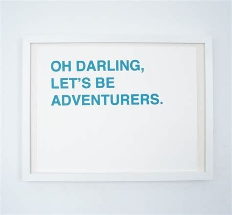 All The Lovely Particulars Oh Darling Lets Be Adventurers