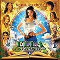 Ella Enchanted (Original Soundtrack) (2004, CD) | Discogs