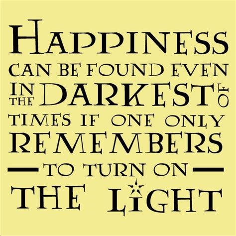 happiness can be found even in the darkest of times if