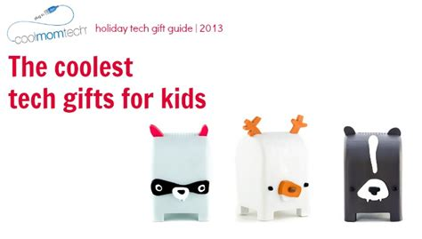 holiday tech gifts  coolest tech gifts  kids cool