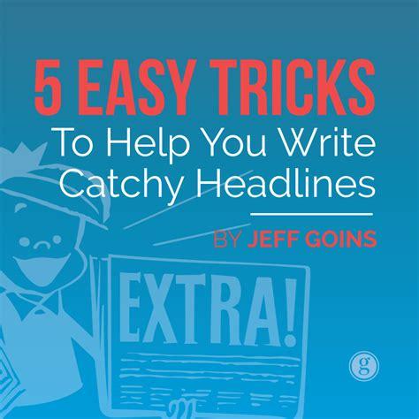 5 Easy Tricks To Write Catchy Headlines