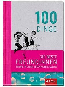 Geschenk An Beste Freundin : 100 dinge die beste freundinnen einmal im leben getan haben sollten von null gebundene ~ Markanthonyermac.com Haus und Dekorationen