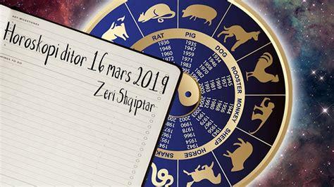 Horoskopi Ditor - E Shtune - 16 Mars - 2019   Mars ...