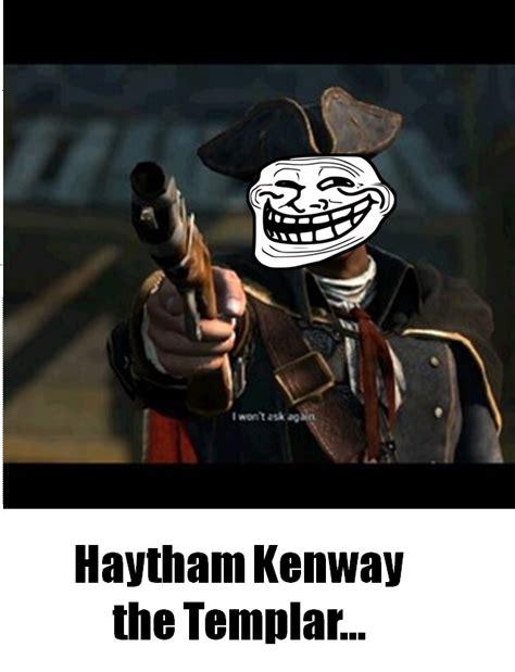 Templar Memes - assassin s creed 3 haytham the trolly templar by shadow chan15 on deviantart