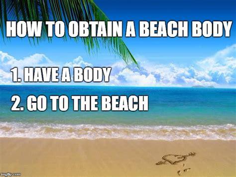 Beach Body Meme - image tagged in beach imgflip