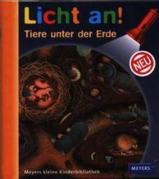 Tiere Unter Der Erde : licht an tiere unter der erde meyers kleine kinderbibliothek licht an ~ Frokenaadalensverden.com Haus und Dekorationen