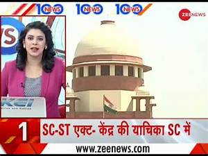 Headlines: Centre files review petition over SC/ST Act ...