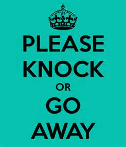 Please Knock or Go Away