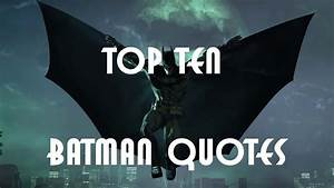 Top Ten Batman ... Famous Bruce Wayne Quotes