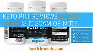 Keto Diet Pills Reviews  Shark Tank  Is It A Scam Or Not   2019 Update