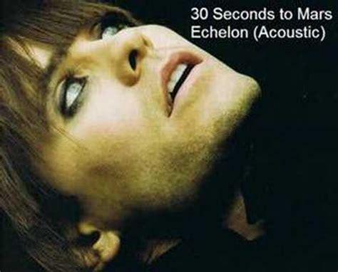 Echelon Acoustic 30 Seconds To Mars Youtube