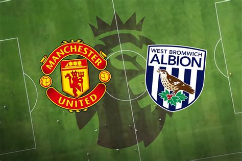 Manchester United vs West Brom LIVE! Match stream, lineups ...