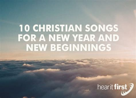 10 Christian Songs For A New Year And New Beginnings