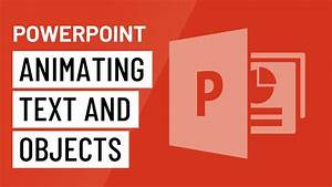Powerpoint 2016  Animating Text And Objects