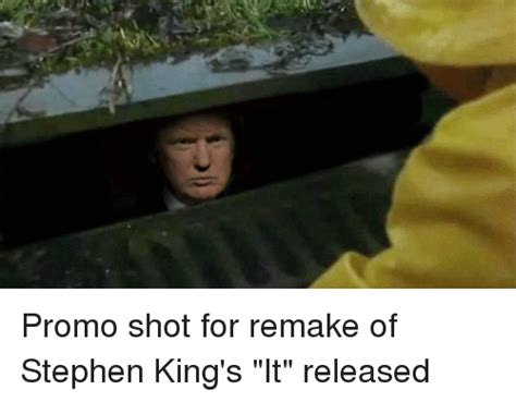 Stephen King Memes - promo shot for remake of stephen king s it released funny meme on sizzle