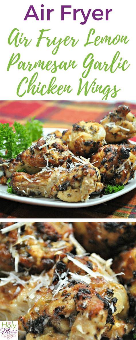 wings chicken fryer garlic air parmesan lemon recipe recipes wing mess holy