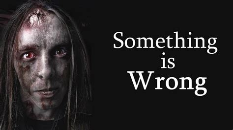 something wrong quot something is wrong quot creepypasta