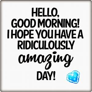 Have A Good Day Quote | Quote Number 557000 | Picture Quotes