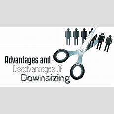 Advantages And Disadvantages Of Downsizing Employees