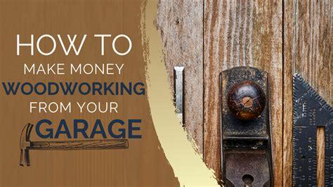 money woodworking   garage  money