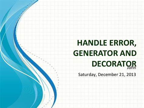 python advanced 1 handle error generator decorator and