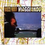 Vasco Viaggiando Viaggiando Vasco
