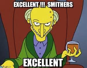 Mr. Smithers Excellent Meme