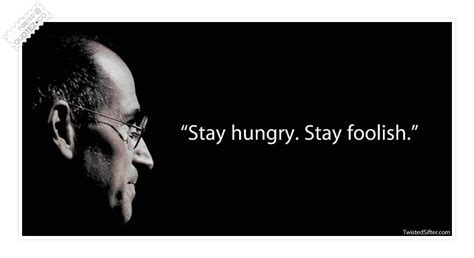 Stay Hungry Stay Foolish Famous Quote « QUOTEZ CO