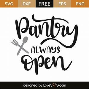 Pantry always o... Pantry Quotes