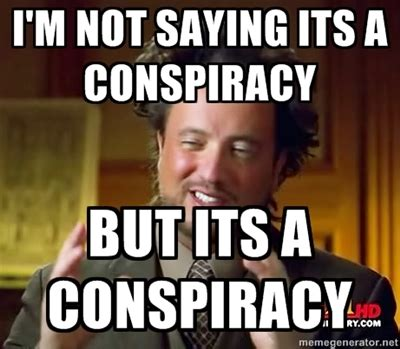 Conspiracy Memes - image 234095 conspiracy theorists know your meme