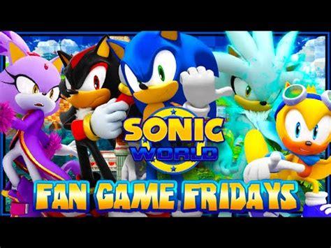 sonic fan games online fan game fridays sonic world playthrough youtube