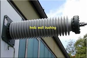 Hvdc Wall Bushing