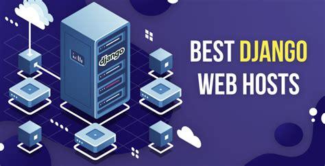 best django websites 5 best django hosting services for websites and apps 2019