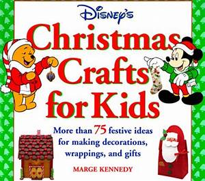 Disney s Christmas Crafts for Kids More Than 75 Festive