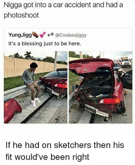 Car Accident Memes - 25 best memes about jigg jigg memes