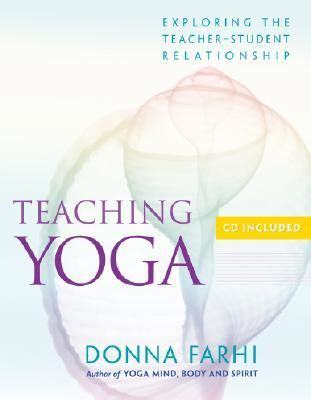 Teaching Yoga Exploring The Teacherstudent Relationship