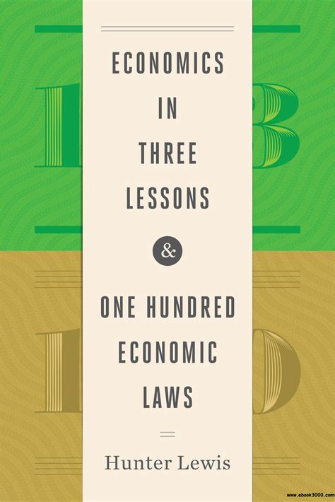 Economics in Three Lessons and One Hundred Economics Laws ...