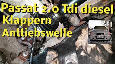 Probleme Bei Der Innenwanddaemmung by Passat 2 0 Tdi Klappern Klackern Vorne Ger 228 Usche Schlagen