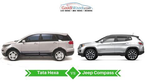 jeep tata jeep compass vs tata hexa specs comparison